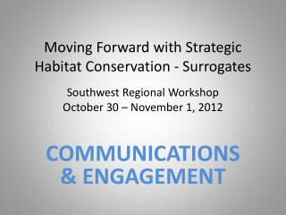 Moving Forward with Strategic Habitat Conservation - Surrogates