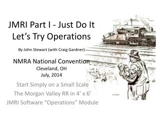 "Start Simply on a Small Scale The Morgan Valley RR in 4' x 6' JMRI Software ""Operations"" Module"