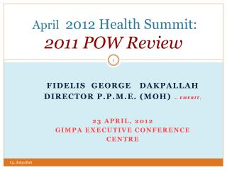 April   2012 Health Summit:  2011 POW Review