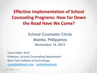 School Counselor Circle Manila, Philippines November 14, 2013  Carol  Dahir, Ed.D.