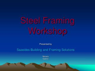 Steel Framing Workshop