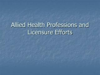 Allied Health Professions and Licensure Efforts