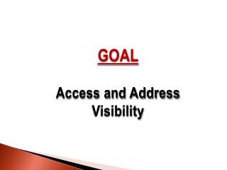 GOAL Access and Address Visibility