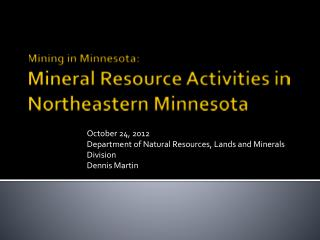 Mining in Minnesota: Mineral Resource Activities in Northeastern Minnesota