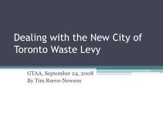 Dealing with the New City of Toronto Waste Levy