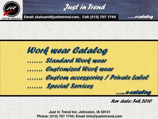 Just In Trend Inc.  Johnston, IA 50131 Phone: (515) 707 1744; Email info@justintrend