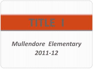 TITLE  I Mullendore  Elementary  2011-12