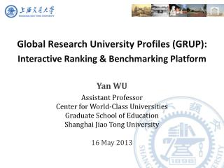 Global Research University Profiles (GRUP): Interactive Ranking & Benchmarking Platform