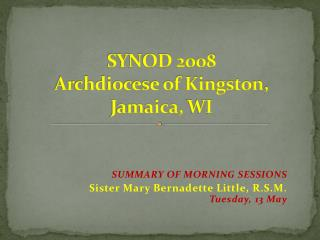 SYNOD 2008 Archdiocese of Kingston , Jamaica,  WI
