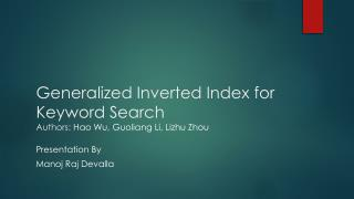 Generalized Inverted Index for Keyword Search Authors:  Hao  Wu,  Guoliang Li, Lizhu Zhou