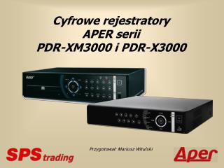 Cyfrowe rejestratory A PER serii  PDR-XM3000 i PDR-X3000