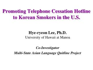 Promoting Telephone Cessation Hotline  to Korean Smokers in the U.S.