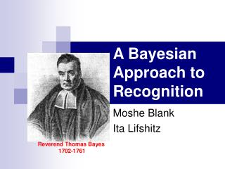 A Bayesian Approach to Recognition