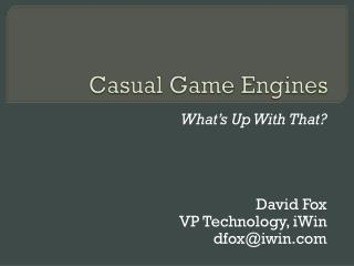 Casual Game Engines
