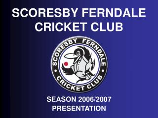 SCORESBY FERNDALE CRICKET CLUB