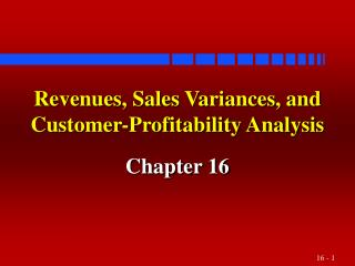 Revenues, Sales Variances, and Customer-Profitability Analysis