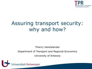 Assuring transport security: why and how?