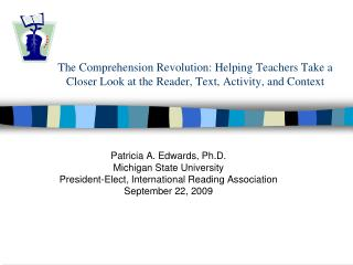 The Comprehension Revolution: Helping Teachers Take a Closer Look at the Reader, Text, Activity, and Context