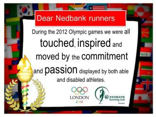 During the 2012 Olympic games we were  all touched ,  inspired  and moved by  the  commitment
