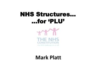 NHS Structures…  …for  'PLU'