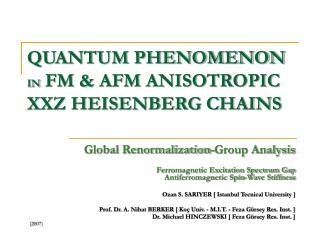 QUANTUM PHENOMENON  IN  FM & AFM ANISOTROPIC XXZ HEISENBERG CHAINS