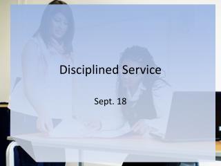 Disciplined Service