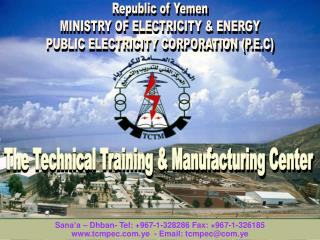 Republic of Yemen  MINISTRY OF ELECTRICITY & ENERGY  PUBLIC ELECTRICITY CORPORATION (P.E.C)