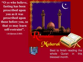Best to finish reading the whole Quran in this blessed month.