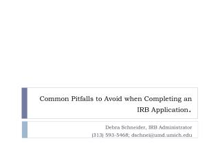 Common Pitfalls to Avoid when Completing an                                     IRB Application .