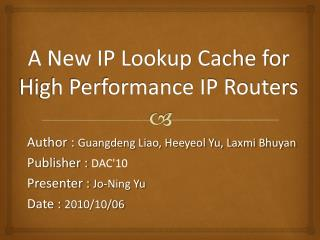A New IP Lookup Cache for High Performance IP Routers