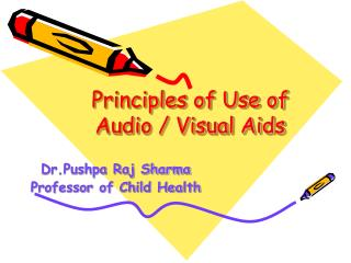 Principles of Use of Audio / Visual Aids
