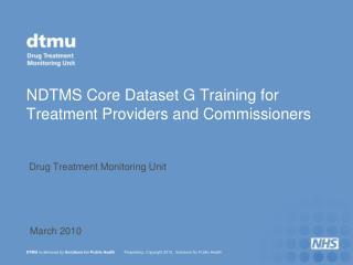 NDTMS Core Dataset G Training for  Treatment Providers and Commissioners