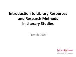 Introduction to  Library Resources and Research  Methods  in  Literary  Studies