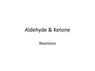 Aldehyde & Ketone