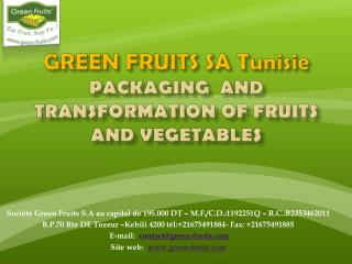 GREEN FRUITS SA Tunisie packaging  and transformation of fruits and  vegetables