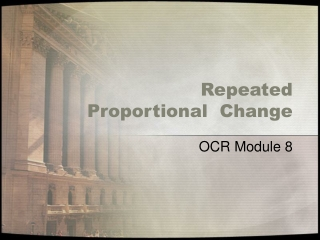 Repeated Proportional Change