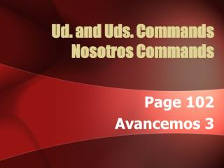 Ud. and Uds. Commands Nosotros Commands