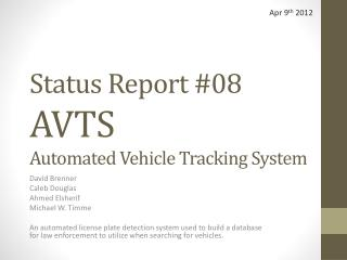 Status Report #08  AVTS  Automated Vehicle Tracking System