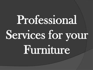 Professional Services for your Furniture
