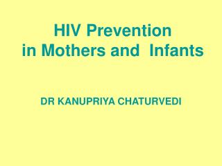 HIV Prevention in Mothers and Infants