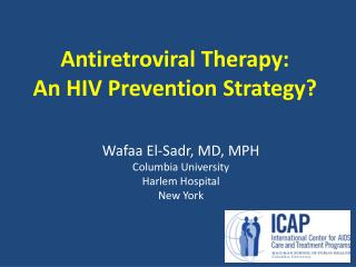 Antiretroviral Therapy: An HIV Prevention Strategy?