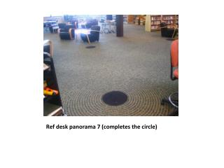 Ref desk panorama 7 (completes the circle)