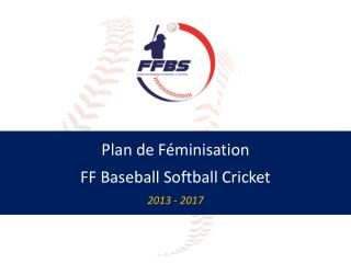 Plan de Féminisation FF Baseball Softball Cricket 2013 - 2017