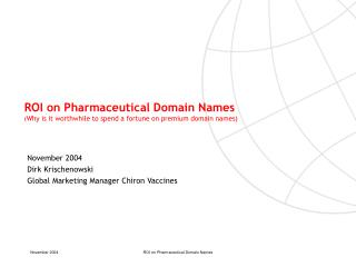 ROI on Pharmaceutical Domain Names ( Why is it worthwhile to spend a fortune on premium domain names)