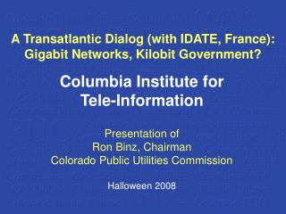 A Transatlantic Dialog (with IDATE, France): Gigabit Networks, Kilobit Government?