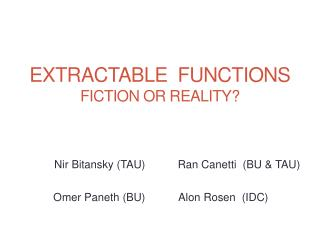 Extractable  Functions Fiction or Reality?