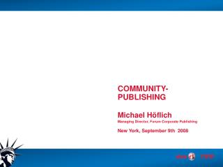 COMMUNITY-PUBLISHING Michael Höflich Managing Director, Forum Corporate Publishing