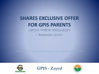 SHARES EXCLUSIVE OFFER FOR GPIS PARENTS UPON THEIR REQUEST - December  2010 -