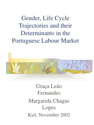 Gender, Life Cycle Trajectories and their Determinants in the Portuguese Labour Market