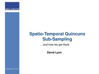 Spatio-Temporal Quincunx Sub-Sampling